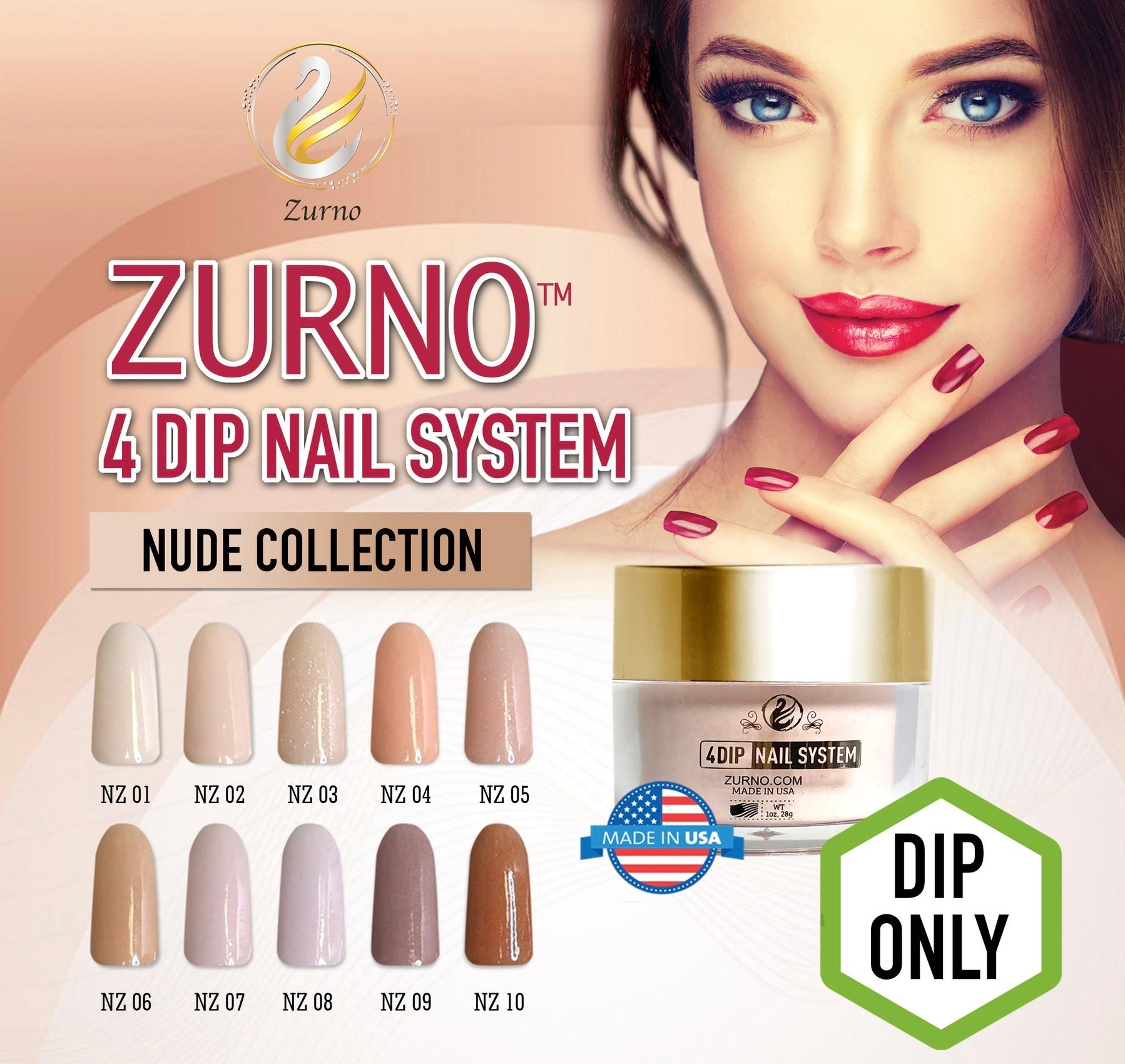 ZURNO-  4DIP- NUDE Collection- 10 color set (DIP ONLY)