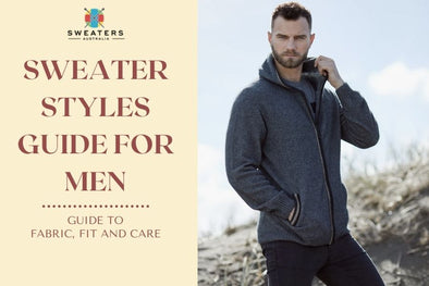 Sweater Styles Guide for Men – Guide to fabric, Fit and Care