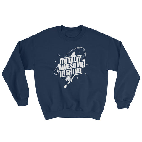 TOTALLY AWESOME FISHING SWEATSHIRT