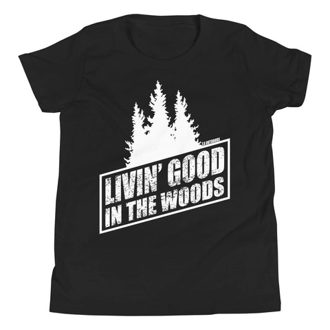 LIVIN' GOOD IN THE WOODS YOUTH T-SHIRT