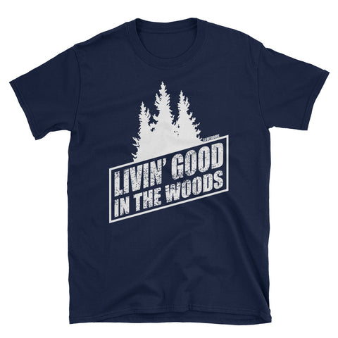 LIVIN' GOOD IN THE WOODS T-SHIRT