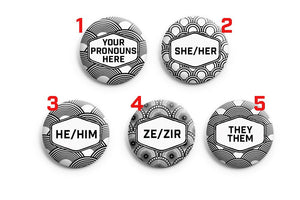 Your choice - pronouns, transgender button or badge