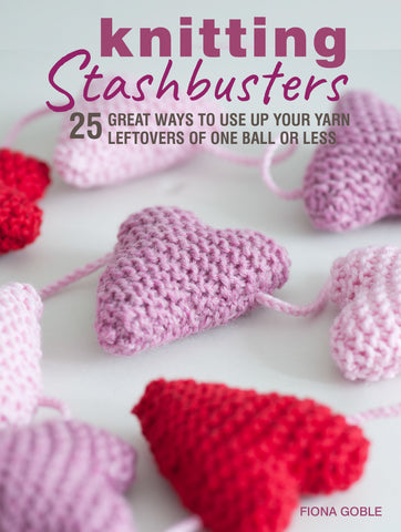 Knitting Stashbusters by Fiona Goble