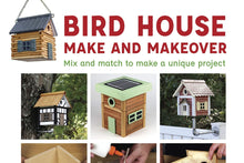 Load image into Gallery viewer, Make a log cabin birdhouse