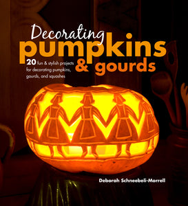 Book cover for Decorating Pumpkins and Gourds by Deborah Schneebeli-Morrell.