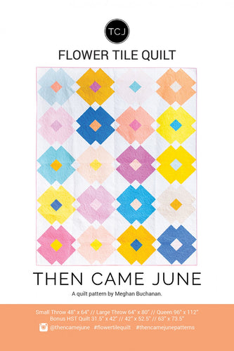 Flower Tile Quilt Pattern by Meghan Buchanan of Then Came June