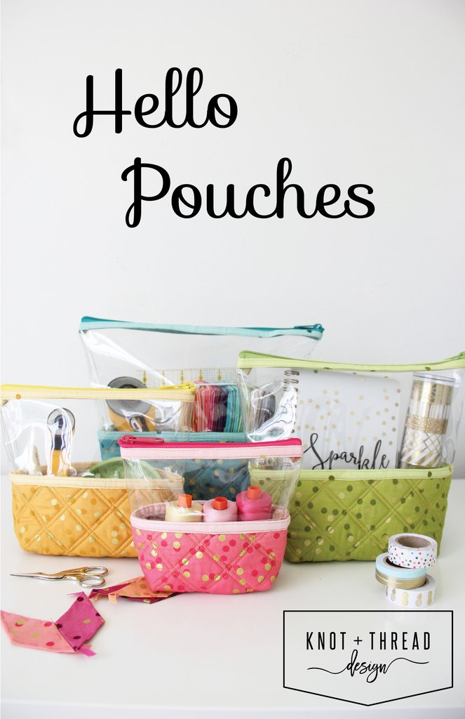 Hello Pouches Pattern by Knot and Thread