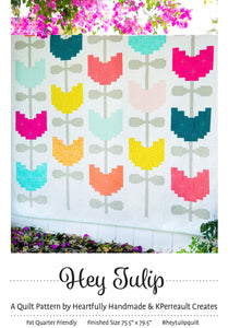 Hey Tulip Quilt Pattern by Heartfully Handmade and KPerreault Creates