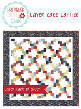 Load image into Gallery viewer, Layer Cake Lattice Quilt Pattern by Lindsey Weight for Primrose Cottage Quilts