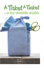 Load image into Gallery viewer, A Tisket A Tasket 2 Fat Quarter Basket Pattern by Me and My Sister