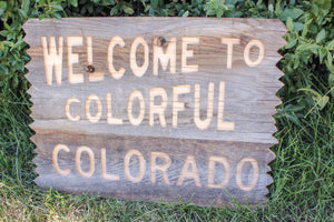 Welcome to Colorful Colorado- Large Sign