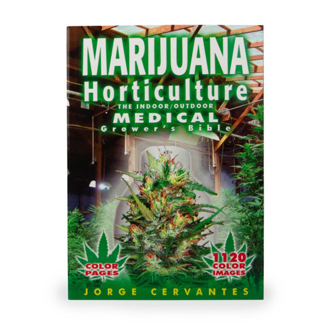 Marijuana Horticulture: The Indoor Outdoor Medical Grower's Bible