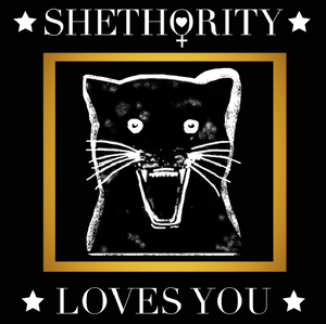 Shethority Loves You