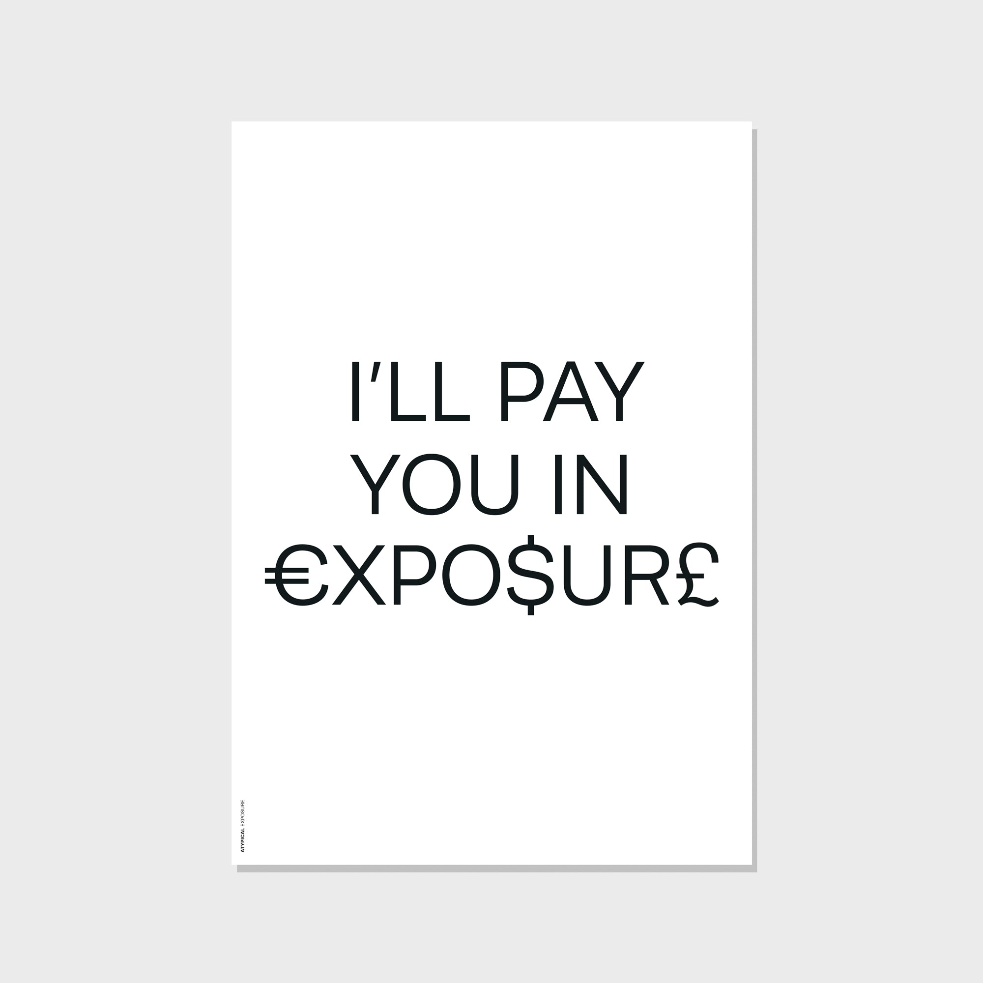 I'LL PAY YOU IN EXPOSURE