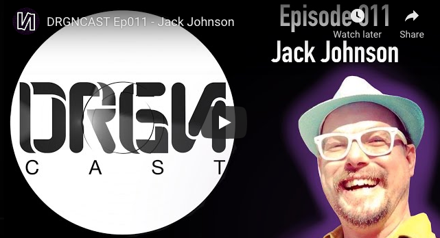DRGNCAST Ep011 - Jack Johnson