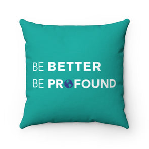 Accessory | Be Better, Be Profound | Pillow