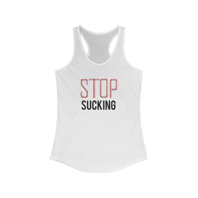 Women's | Stop Sucking | Ideal Racerback Tank