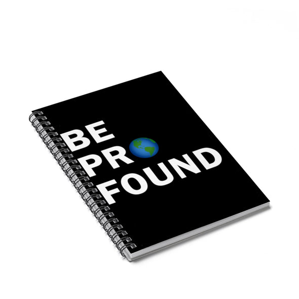 Accessory | Be Profound | Spiral Notebook - Ruled Line