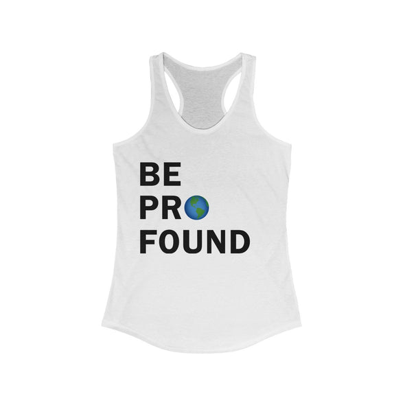 Women's | Be Profound | Ideal Racerback Tank