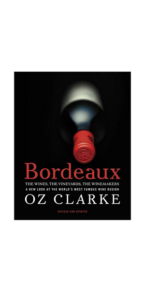 Bordeaux: Wines, Vineyards & Winemakers Rev Ed