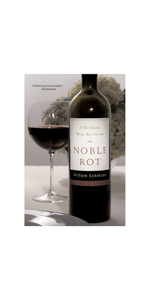 Noble Rot: A Bordeaux Wine Revolution (Paperback)