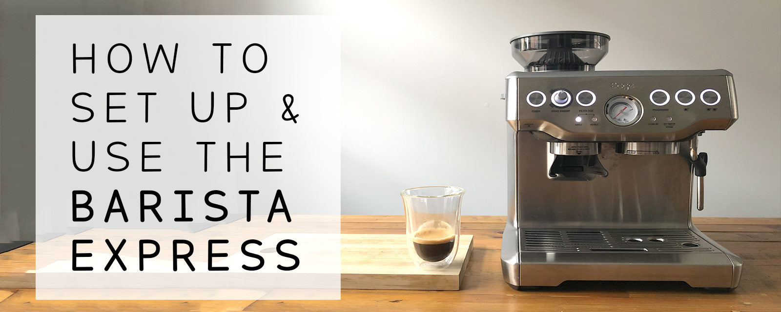 How to set up and make great coffee with Barista Express