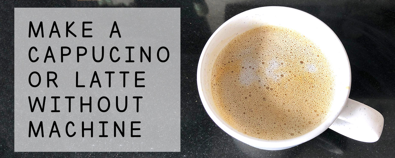 How to make a cappuccino of latte without a machine