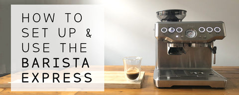 How to set up and make good coffee with the Barista Express