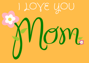 I Love You Mom (Yellow)
