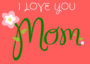 I Love You Mom (Pink)