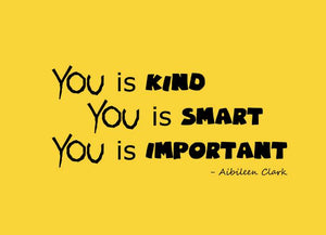 You is Kind, You is Smart