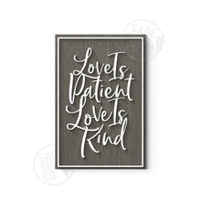 Load image into Gallery viewer, Love is Patient Love is Kind - Frameless Slab Style