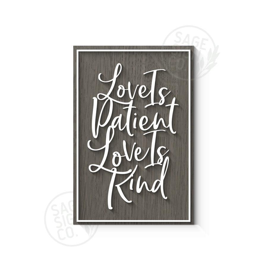 Love is Patient Love is Kind - Frameless Slab Style