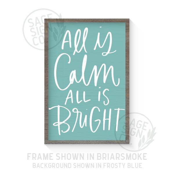 All Is Calm All Is Bright Handscript - Printed
