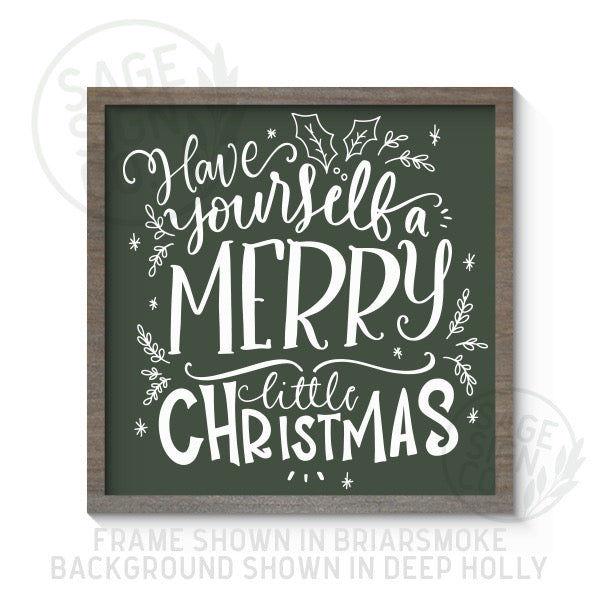Super Festive Have Yourself A Merry Little Christmas - Printed