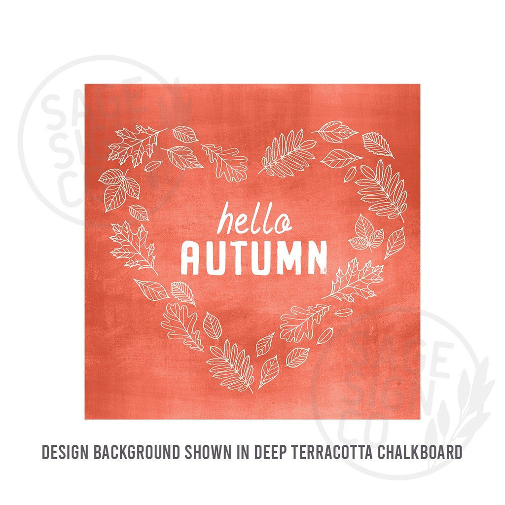 Printed Chalkboard Hello Autumn in Heart of Leaves - SageSignCo