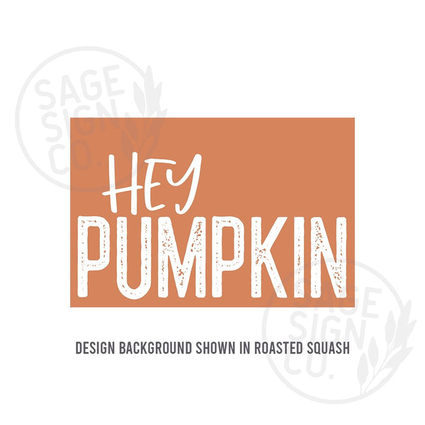 Printed Hey Pumpkin