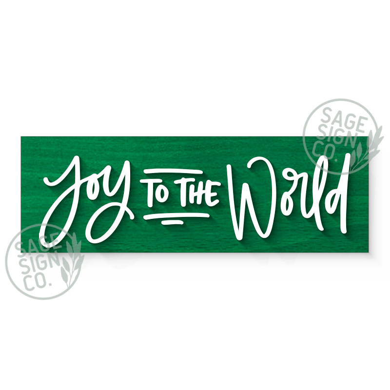 Joy to the World - SageSignCo