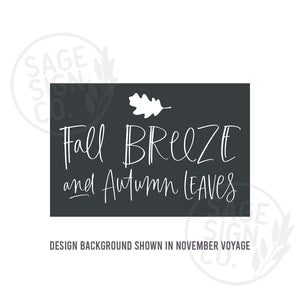Printed Fall Breeze and Autumn Leaves - SageSignCo