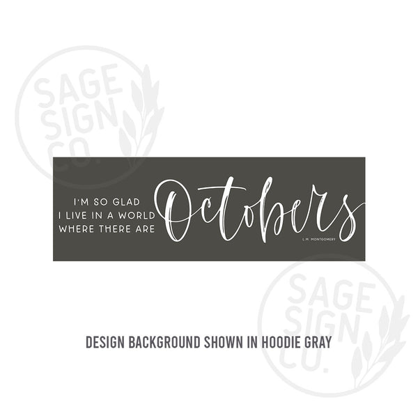 Printed Farmhouse A World Where There Are Octobers - SageSignCo