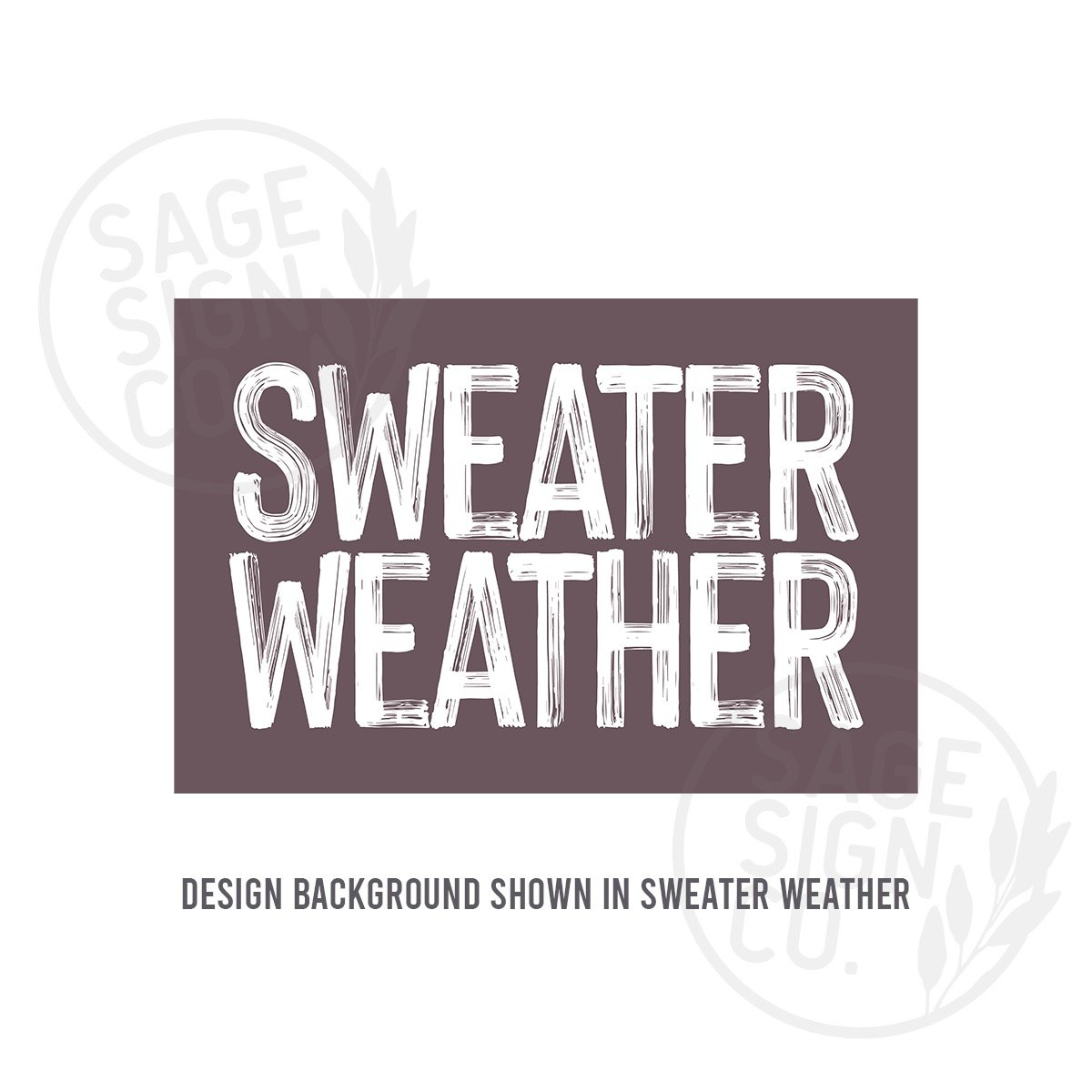 Printed Sweater Weather - SageSignCo