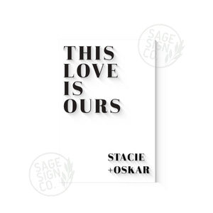 This Love is Ours - Vertical Slab