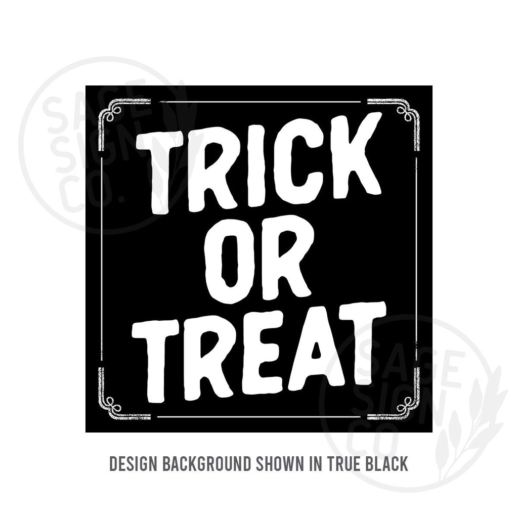 Printed Trick Or Treat - SageSignCo