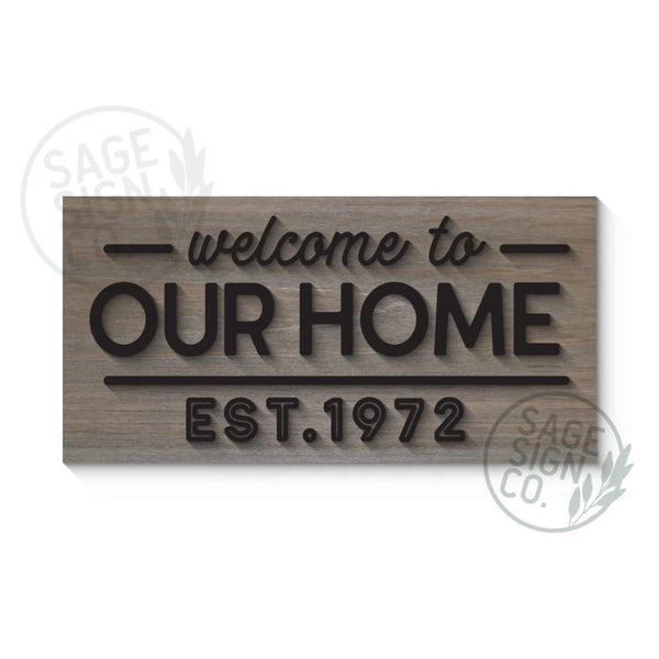 Welcome to Our Home with Established Year Sign - Urban Modern Style - SageSignCo