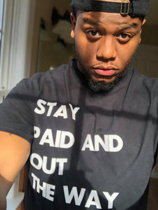 "Underrated ""Stay Paid and Out The Way"" T-Shirt"