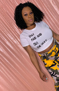 """Stay Paid and Out The Way"" Crop Top"
