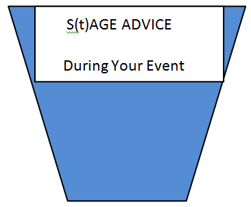 Stage Advice for During your Event