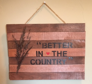 Better in the Country pallet wood sign