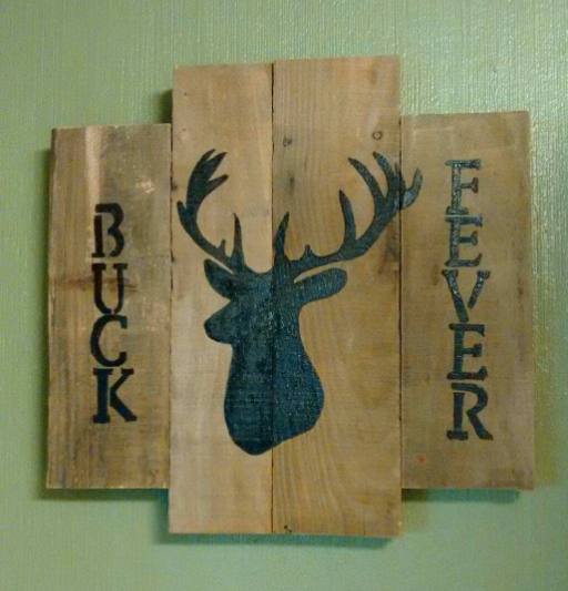 Buck Fever Pallet sign for the man-pad