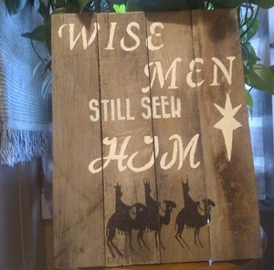 wise men pallet sign
